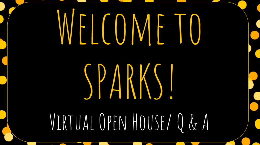 SPARKS Open House